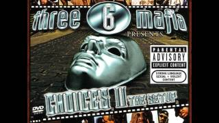 Weak ass bitch three 6 mafia