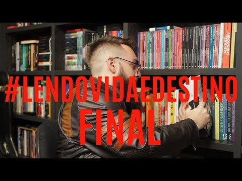 Ep. #127: #lendovidaedestino - Parte Final