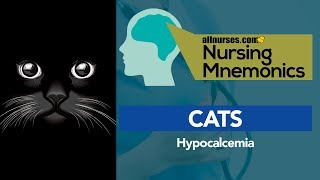 View the video Nursing Mnemonics: CATS - Hypocalcemia