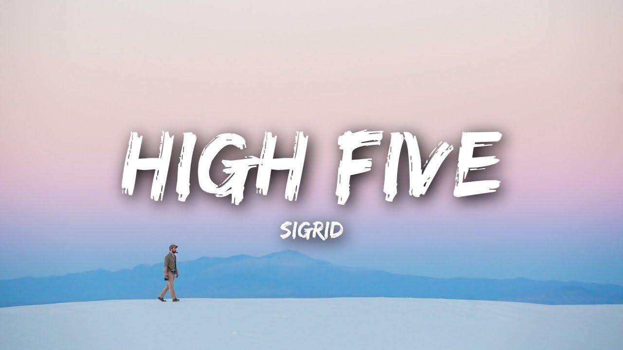 Sigrid - High Five (Lyrics / Lyrics Video) - YouTube