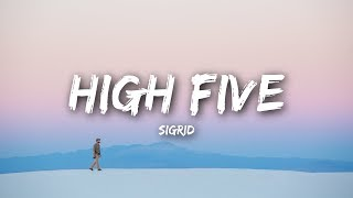 Sigrid - High Five (Lyrics / Lyrics Video)