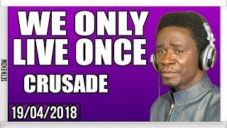We Only Live Once By Evangelist Akwasi Awuah
