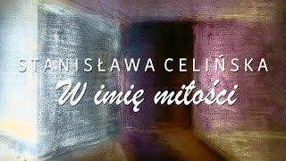 Stanisława Celińska – W imię miłości