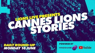 Highlights From Cannes Lions 2018: Day 1