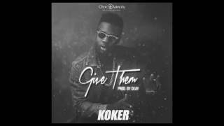 KOKER - GIVE THEM | OFFICIAL AUDIO & LYRIC VIDEO