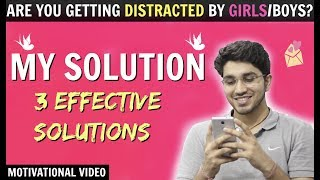 Are You Getting Distracted By GIRLSBOYS? | My Solution | Motivational Video