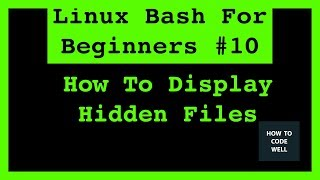 Linux Tutorial 10 How To Display Hidden Files