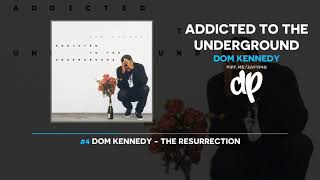 Dom Kennedy - Addicted To The Underground (FULL MIXTAPE)