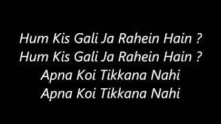 Atif Aslam's Hum Kis Gali ( Dance Mix )'s Lyrics