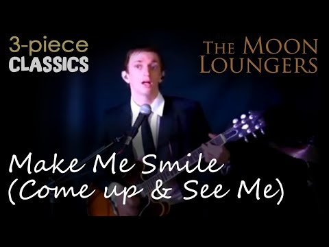 Make Me Smile (Come Up And See Me) by Steve Harley | Cover by The Moon Loungers