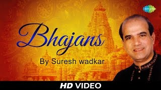 Popular Bhajans By Suresh Wadkar