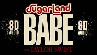 Sugarland Babe Ft Taylor Swift 8d Audio Dawn Of Music