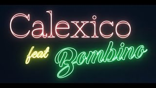 Calexico – Heart Of Downtown (feat. Bombino)