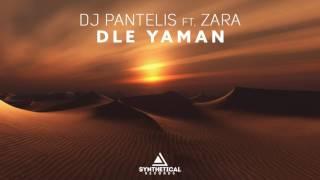 DJ Pantelis Feat.  Zara   Dle Yaman (Original Mix)
