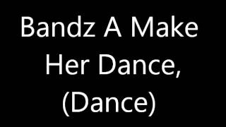 "Juicy J ""Bandz A Make Her Dance"" (Remix Ft. Lil Wayne & 2 Chainz) Lyrics On Screen"