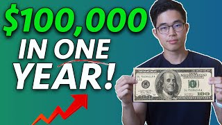 HOW TO GO FROM $0 to $100,000 IN JUST 1 YEAR