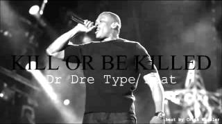 """Kill Or Be Killed"" Dr Dre Type Beat SOLD (Prod. by Chris Wheeler)"