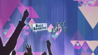 Bali Bandits - EDM Party (Free Download)