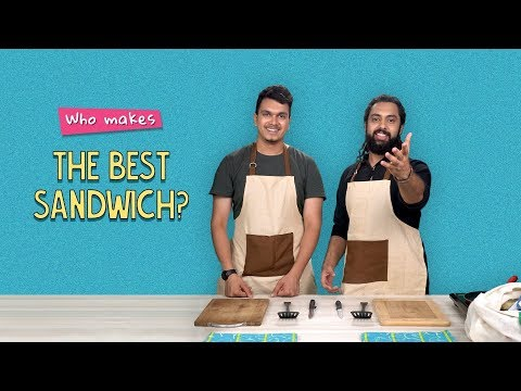Who Makes The Best Sandwich?   Ft. Satyam & Akshay   Ok Tested