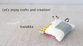 Kazakka-ハギレの針刺し-作り方♥Easy DIY Pincushion - How To Make A Pincushion