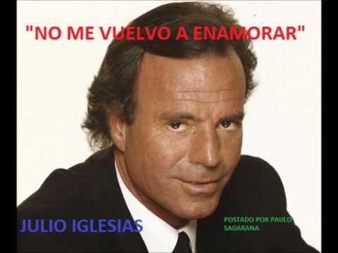 """JULIO IGLESIAS- """"NO ME VUELVO A ENAMORAR"""""""