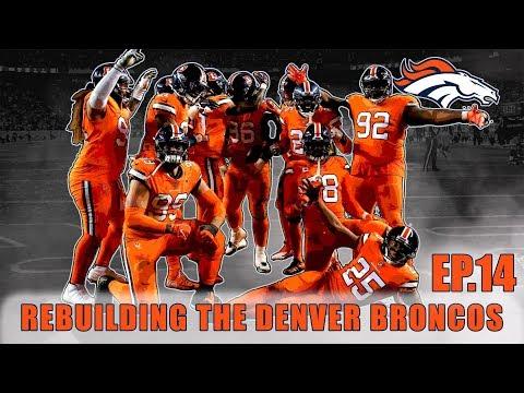 A Realistic Rebuild Of The Denver Broncos   Madden 19   EP.14