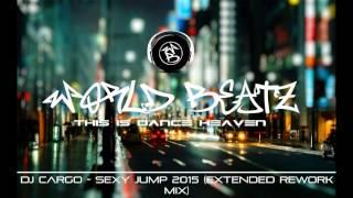 DJ Cargo - Sexy Jump 2015 (Extended Rework Mix)
