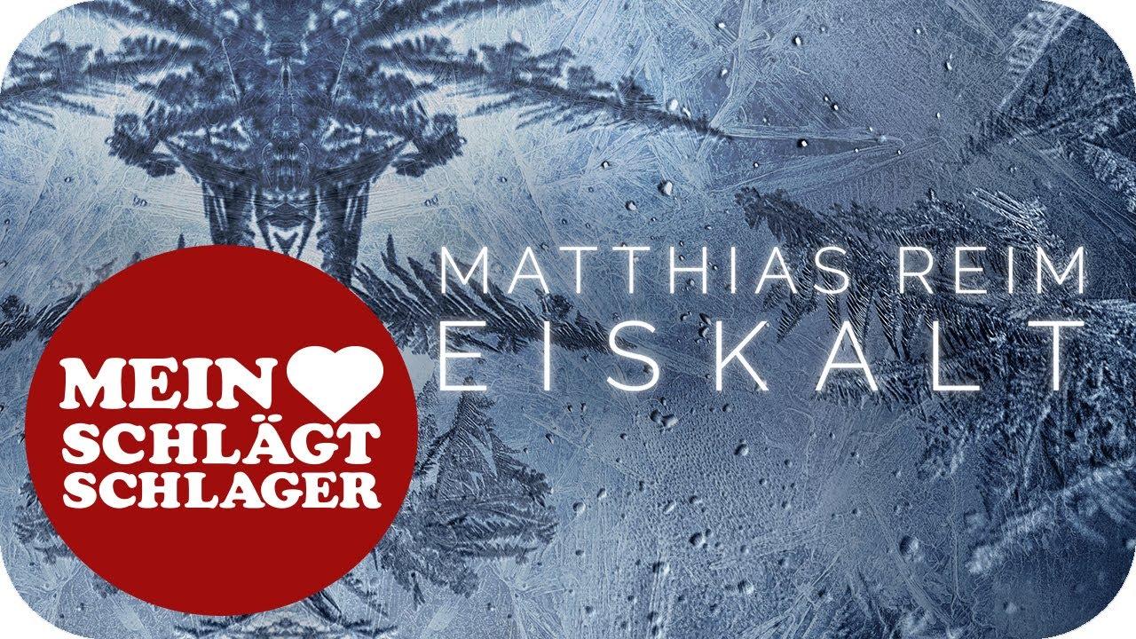 Matthias Reim – Eiskalt