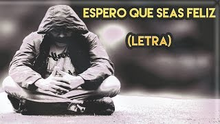 😔Espero que seas feliz 💔 |Rap Romantico 2017 | Mc Richix