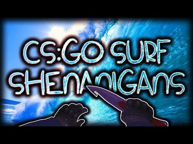 CS:GO SURF SHENANIGANS