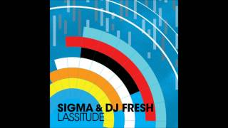 DJ Fresh & Sigma feat Koko - Lassitude (HD)