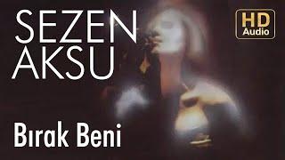 Sezen Aksu - Bırak Beni (Official Audio)