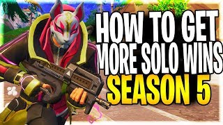 HOW TO GET MORE SOLO WINS IN FORTNITE SEASON 5 EPISODE 1!