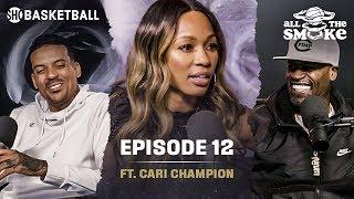 Cari Champion | Ep 12 | ESPN Career, Mental Health, WNBA | ALL THE SMOKE Full Podcast