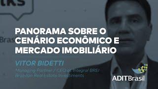 Panorama sobre o cenário econômico e mercado imobiliário - Vitor Bidetti (Integral BREI)