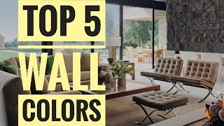 TOP 5 WALL COLORS FOR YOUR ENTIRE HOUSE | NEUTRAL PAINT COLOURS