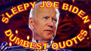Sleepy Joe Biden Dumb Quotes - Best Biden Fails - Creepy Joe Instant Karma