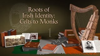 Roots Of Irish Identity: Celts And Monks   Irish Identity: History And Literature  The Great Courses