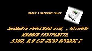 Seagate FireCuda 2TB,  , interne Hybrid Festplatte,  SSHD,  Test 2017 8,9 cm Mein Uprade 2