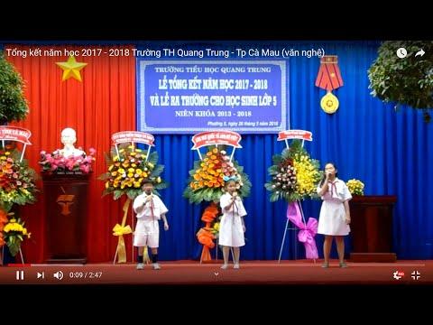 Tổng kết năm học 2017 - 2018 Trường TH Quang Trung - Tp Cà Mau (văn nghệ)