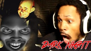 THIS GAME HAS NO CHILL   Dark Night