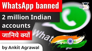WhatsApp banned 2 million Indian accounts - New IT Rules 2021 explained - Current Affairs for UPSC