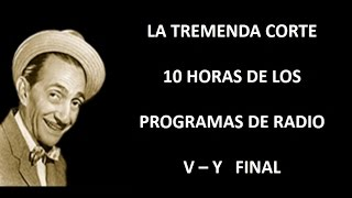 LA TREMENDA CORTE - RADIO - EPISODIOS V/Y FINAL