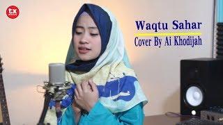 WAQTU SAHAR - Cover By Ai Khodijah