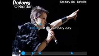 Dolores O'Riordan - Ordinary day (karaoke)