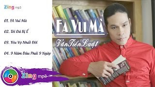 FA Vui Mà - Văn Tiến Luật (Album)