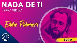 Video Nada De Ti (Letra) de Eddie Palmieri