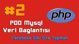 sosyal paylaşım sitesi yapmak  php dersleri 2  pdo mysql dersleri veri bağlantısı