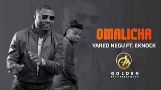 Yared Negu Ft. Eknock - Omalicha   ኦማሊቻ - New Ethiopian Music 2018 (Official Video)