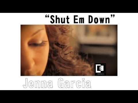 Shut Em Down | Jenna Garcia